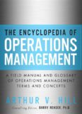 The Encyclopedia of Operations Management: A Field Manual and Glossary of Operations Management