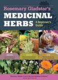 Rosemary Gladstar's medicinal herbs : a beginner's guide