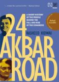 Revised and Updated: A Short History of the People behind the Fall and Rise of the Congress 24 Akbar Road