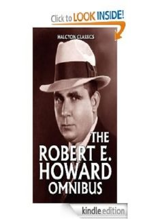The Robert E Howard Omnibus- 99 Collected Stories