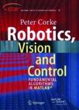 Robotics, Vision and Control: Fundamental Algorithms in MATLAB®