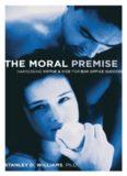 The moral premise : harnessing virtue & vice for box office success