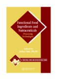 Functional Food Ingredients and Nutraceuticals: Processing Technologies (Functional Foods and Nutraceuticals)