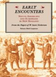 Early Encounters: Native Americans and Europeans in New England: From the Papers of W. Sears Nickerson