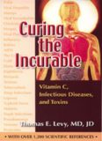 Vitamin C, Infectious Diseases, and Toxins: Curing the Incurable