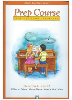 Alfred's Basic Piano Prep Course Theory Book. Book A