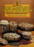 The complete sprouting book. a guide to growing and using sprouted seeds