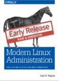 Modern Linux Administration  How to Become a Cutting-Edge Linux Administrator