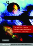 The Middle East in International Relations: Power, Politics and Ideology (The Contemporary Middle