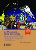 De Mendoza hacia el Cosmos, astronomía, astrofísica y actividades espaciales en el siglo XX