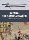 Katana: The Samurai Sword (Osprey Weapon)