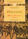 Diálogos de Platão - Menon, O Banquete, Fedro