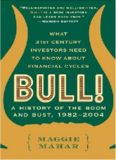 Bull! What 21st Century Investors Need to Know About Financial Cycles, A History of the Boom and Bust, 1982-2004