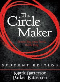 The Circle Maker. Dream Big. Pray Hard. Think Long.