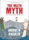 The math myth : and other STEM delusions