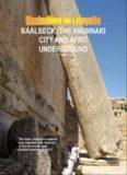 Baalbeck: The Anunnaki's City and Afrit Undergound