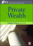 Private Wealth: Wealth Management In Practice (CFA Institute Investment Perspectives)