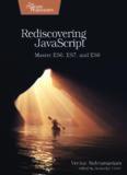 Rediscovering JavaScript: Master ES6, ES7, and ES8