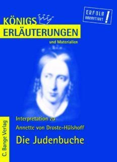 Erläuterungen zu Annette von Droste-Hülshoff: Die Judenbuche, 5. Auflage (Königs Erläuterungen und Materialien, Band 216)