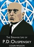 Colin Wilson - The Strange Life of P.D. Ouspensky