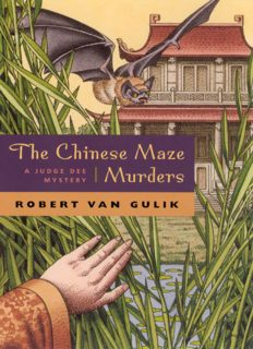 The Chinese Maze Murders: A Judge Dee Mystery (Gulik, Robert Hans, Judge Dee Mystery.)