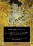 A Dama Dourada - Retrato de Adele Bloch-Bauer, a extraordinária história da obra-prima de Gustav