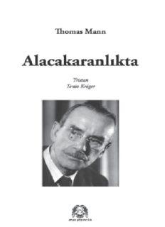 Alacakaranlıkta - Thomas Mann