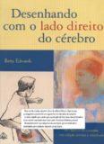 Desenhando com o lado direito do cérebro - Betty Edwards 4ª edição revisada e ampliada