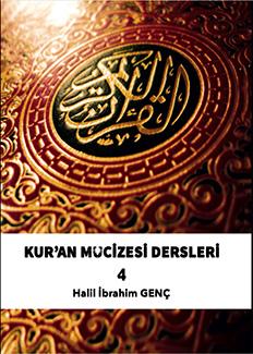 Kur'an Mucizesi Dersleri 4  - Halil İbrahim Genç
