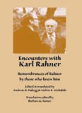 Encounters with Karl Rahner: Remembrances of Rahner by those who knew him (Marquette Studies