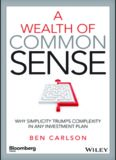 A wealth of common sense : why simplicity trumps complexity in any investment plan