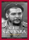 Che Guevara: A Biography (Greenwood Biographies)