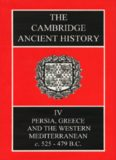 The Cambridge Ancient History Volume 4: Persia, Greece and the Western Mediterranean, c.525 to 479