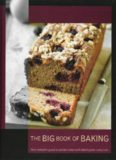 The Big Book of Baking: Your Complete Guide to Perfect Cakes and Baked Goods Every Time