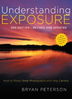Understanding exposure: How to shoot great photographs with any camera