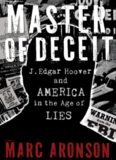 Master of Deceit, J Edgar Hoover and America in the Age of Lies