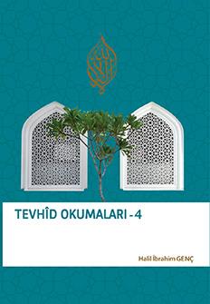 Tevhid Okumaları 4 - Halil İbrahim Genç
