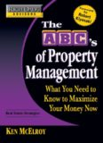 The ABC's of Property Management: What You Need to Know to Maximize Your Money Now (Rich dad's advisors), 1st Edition