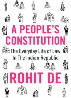 A People's Constitution: The Everyday Life of Law in the Indian Republic