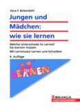 Jungen und Mädchen: wie sie lernen. Welche Unterschiede im Lernstil Sie kennen müssen. Mit Lernmodul Lernen und Schreiben, 4. Auflage