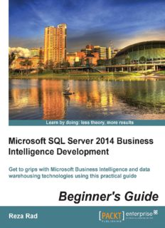 Microsoft SQL Server 2014 business intelligence development beginner's guide : get to grips with Microsoft Business Intelligence and data warehousing technologies using this practical guide