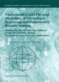 Mathematical and Physical Modelling of Microwave Scattering and Polarimetric Remote Sensing: Monitoring the Earth's Environment Using Polarimetric Radar: ... Sensing and Digital Image Processing)