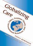 Globalizing Care: Ethics, Feminist Theory, And International Relations (Feminist Theory