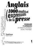 Anglais 1000 Mots et expressions de la presse : Vocabulaire et expressions du monde économique