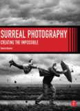 Surreal photography : creating the impossible