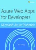 Microsoft Azure Essentials: Azure Web Apps for Developers