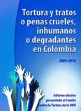 Tortura y tratos o penas crueles, inhumanos o degradantes en Colombia Tortura y tratos o penas ...