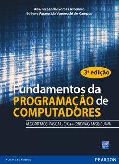 Fundamentos da programação de computadores: algoritmos, PASCAL, C/C++ (padrão ANSI) e JAVA