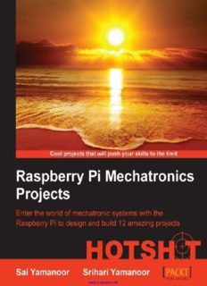 Raspberry Pi Mechatronics Projects: Enter the world of mechatronic systems with the Raspberry Pi to design and build 12 amazing projects