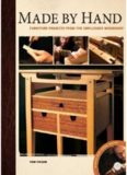 Made by hand : furniture projects from the unplugged woodshop